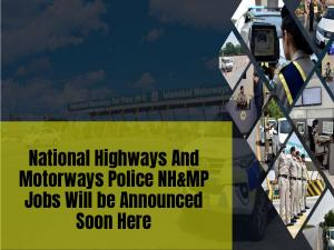 National Highways & Motorway Police Jobs 2020 - Latest NH&MP Jobs